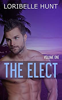 The Elect Volume One by [Loribelle Hunt]