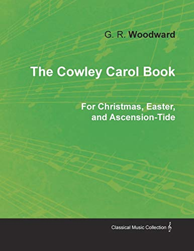 Price comparison product image The Cowley Carol Book for Christmas,  Easter,  and Ascension-Tide