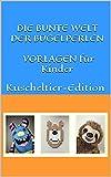 DIE BUNTE WELT DER BÜGELPERLEN VORLAGEN für Kinder: Kuscheltier-Edition