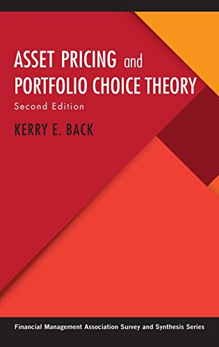 Back, K: Asset Pricing and Portfolio Choice Theory (Financial Management Association Survey and Synthesis)