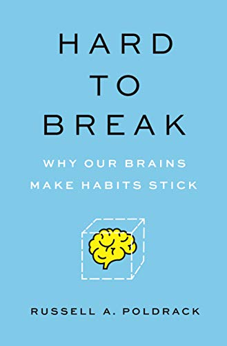 Hard to Break: Why Our Brains Make Habits Stick (English Edition)