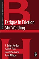 Fatigue in Friction Stir Welding (Friction Stir Welding and Processing)