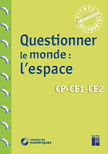 Questionner le monde : l'espace CP CE1 CE2 (+ ressources numériques)