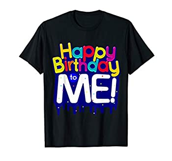 Happy Birthday to Me Birthday Party T-Shirt for Kids Adults
