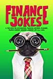 Finance Jokes: A Joke Book for Accountants, Financial Advisors, Planners, Finance Students, Bankers & Brokers with 200+ Gags!