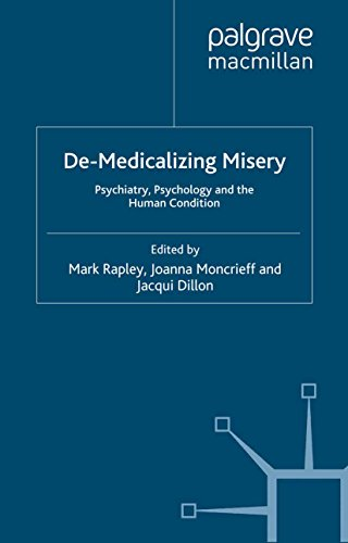 De-Medicalizing Misery: Psychiatry, Psychology and the Human Condition (English Edition)