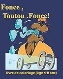 Fonce, Toutou. Fonce! livre de coloriage (âge 4-8 ans): livre de coloriage pour les enfant (thème Go Dog Go)