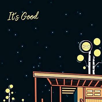 It's Good