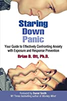 Staring Down Panic: Your Guide to Effectively Confronting Anxiety With Exposure and Response Prevention