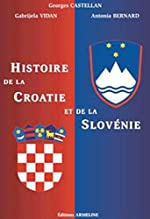 Histoire de la Croatie et de la Slovénie - Les slaves du sud-ouest de Georges Castellan
