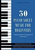 30 Piano Sheet Music for Beginners: Famous & Easy Pieces of Classical & Folk Music, Organized from the Easiest to the most Difficult!