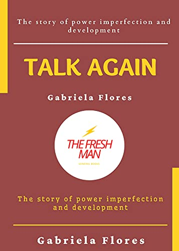 Talk Again : The story of power imperfection and development (FRESH MAN) (English Edition)
