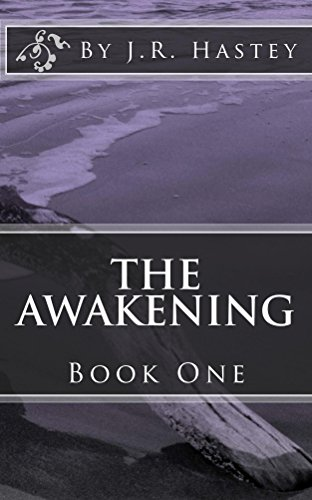 Book: The Awakening - Book One by J.R. Hastey
