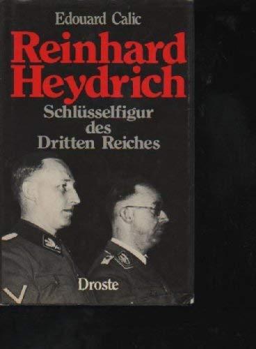 Reinhard Heydrich. Schlüsselfigur des Dritten Reiches