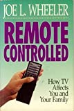 Remote Controlled: How TV Affects You and Your Family