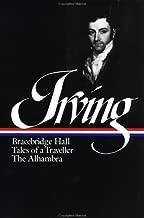 Washington Irving : Bracebridge Hall, Tales of a Traveller, The Alhambra (Library of America)