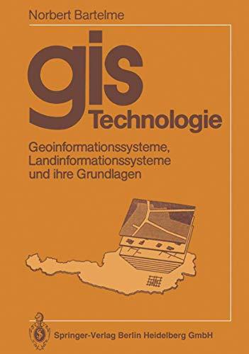 GIS Technologie: Geoinformationssysteme, Landinformationssysteme und ihre Grundlagen