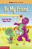 Barney's Little Lessons: Be My Friend