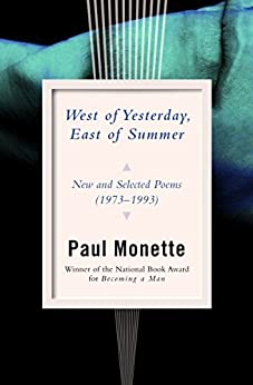 West of Yesterday, East of Summer: New and Selected Poems (1973–1993) by [Paul Monette]