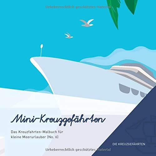Mini-Kreuzgefährten - Das Kreuzfahrten-Malbuch für kleine Meerurlauber (No. 6)