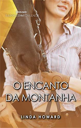 O encanto da montanha (Harlequin Rainhas do Romance Livro 47)
