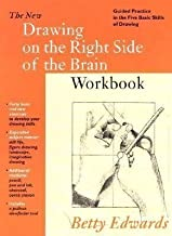 The New Drawing on the Right Side of the Brain Workbook: Guide Practice in the Five Basic Skills of Drawing -- 2002 public...