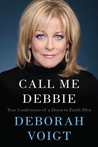Call Me Debbie: True Confessions of a Down-to-Earth Diva (English Edition)