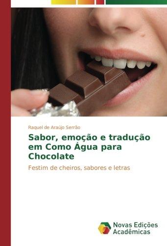 Sabor, emoção e tradução em Como Água para Chocolate: Festim de cheiros, sabores e letras