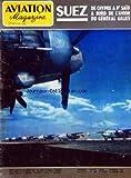 AVIATION MAGAZINE [No 212] du 22/11/1956 - SUEZ DE CHYPRE A PT SAID A BORD DE Lâ AVION DU GENERAL GILLES - Lâ AMERIQUE SE PENCHE SUR Lâ AVIATION EUROPEENNE PAR GUY MICHELET - LES ETRANGES PLANEURS DE M KRUZAKOV PAR J MARMAIN C-W CAIN ET D-J VOADEN - EVOLUTION TECHNIQUE DES ESSAIS EN VOL PAR JEAN GRAMPAIX - VISITE CHEZ AUSTER PAR ROBERT ROUX - CAP SUR Lâ EGYPTE PAR LUCIEN ESPINASSE - A TIBIAS ROMPUS PAR J NOETINGER - TECHNIQUES NOUVELLES - ALBUM DU SPOTTER - AVIATION COMMERCIALE ET INFRASTRUCTUR