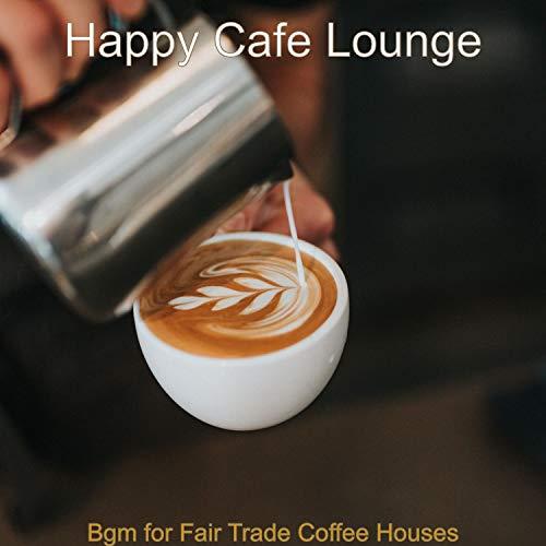 Bgm for Fair Trade Coffee Houses