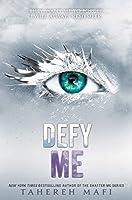 Defy Me (Shatter Me, 5)