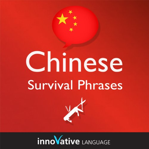 Couverture de Learn Chinese - Survival Phrases Chinese, Volume 1: Lessons 1-30