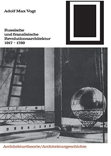 Bauwelt Fundamente, Bd.92, Russische und französische Revolutions-Architektur 1917, 1789 (Bauwelt Fundamente, 92, Band 92)