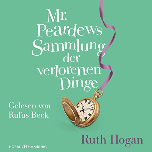 Mr. Peardews Sammlung der verlorenen Dinge audiobook cover art