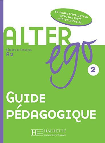 Alter Ego: Niveau 2 Guide Pedagogique