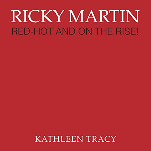 Ricky Martin: Red-Hot and on the Rise! audiobook cover art