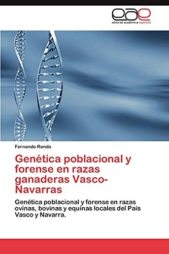 Genética poblacional y forense en razas ganaderas Vasco-Navarras: Genética poblacional y forense en razas ovinas, bovinas y equinas locales del País Vasco y Navarra.