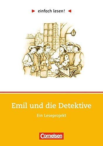 Einfach lesen! - Leseförderung: Für Lesefortgeschrittene: Niveau 1 - Emil und die Detektive: Ein Leseprojekt zu dem gleichnamigen Roman von Erich Kästner. Arbeitsbuch mit Lösungen