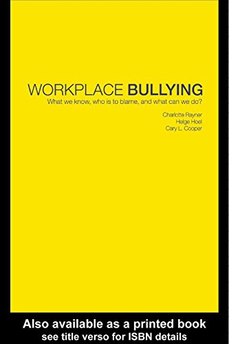 Download Workplace Bullying: What we know, who is to blame and what can we do? (English Edition) B07CSWKLMV