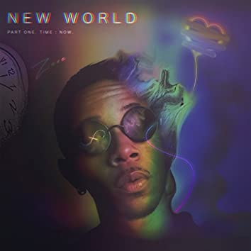 New World, Pt. 1. Time : Now.