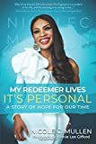 My Redeemer Lives, It€™s Personal: A Story Of Hope for our Time