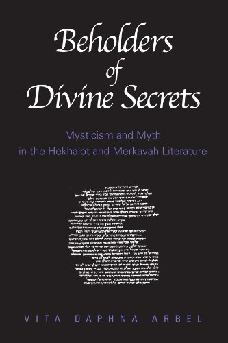 Beholders of Divine Secrets: Mysticism and Myth in the Hekhalot and Merkavah Literature