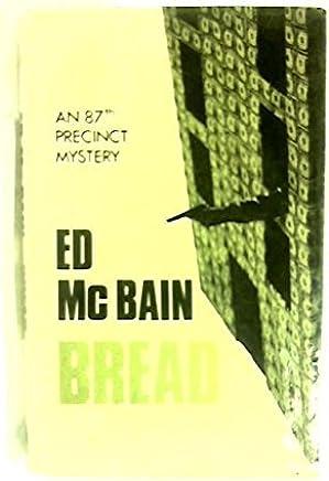 Bread by Ed McBain (1974-11-28)