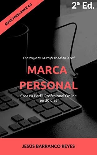 Book's Cover of Marca Personal: Crea tu Perfil Profesional Online en 30 días (Serie Freelance 4.0 nº 1) Versión Kindle