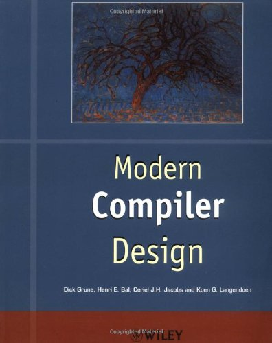 Modern Compiler Design (World wide series in computer science)