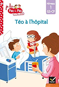 Téo et Nina GS-CP Niveau 1 - Téo à l'hôpital (Premières lectures Pas à Pas) par [Isabelle Chavigny, Marie-Hélène Van Tilbeurgh]