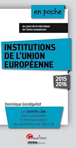 En poche Institutions de l'Union européenne 2015-2016, 7ème Ed.