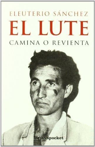 El Lute : camina o revienta by Eleuterio Sánchez(2007-04-01)