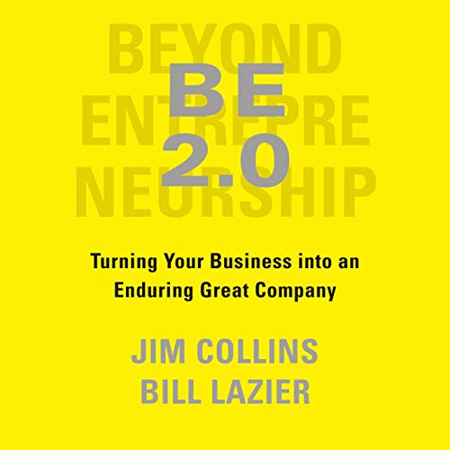 BE 2.0 (Beyond Entrepreneurship 2.0) Audiobook By Jim Collins, William Lazier cover art