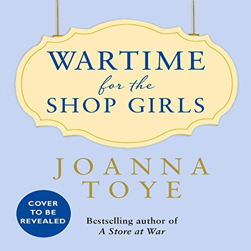 Wartime for the Shop Girls audiobook cover art